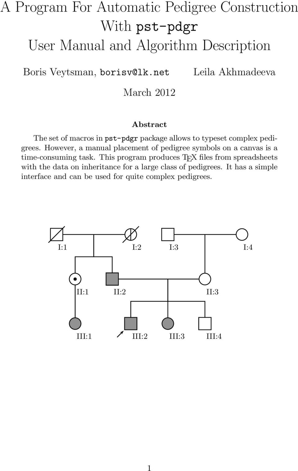 However, a manual placement of pedigree symbols on a canvas is a time-consuming task.