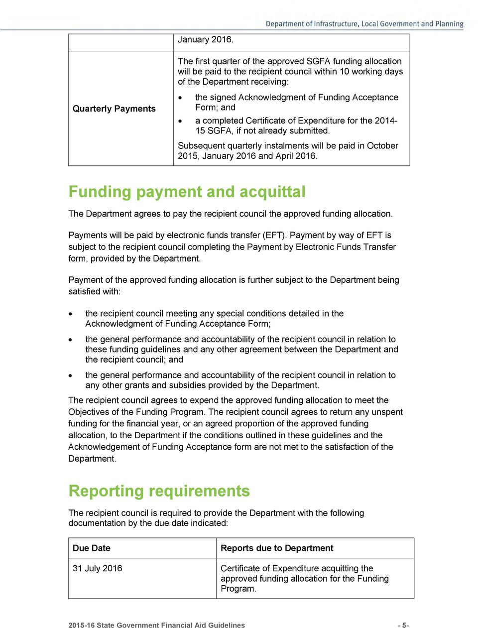Funding Acceptance Form; and a completed Certificate of Expenditure for the 2014-15 SGFA, if not already submitted.