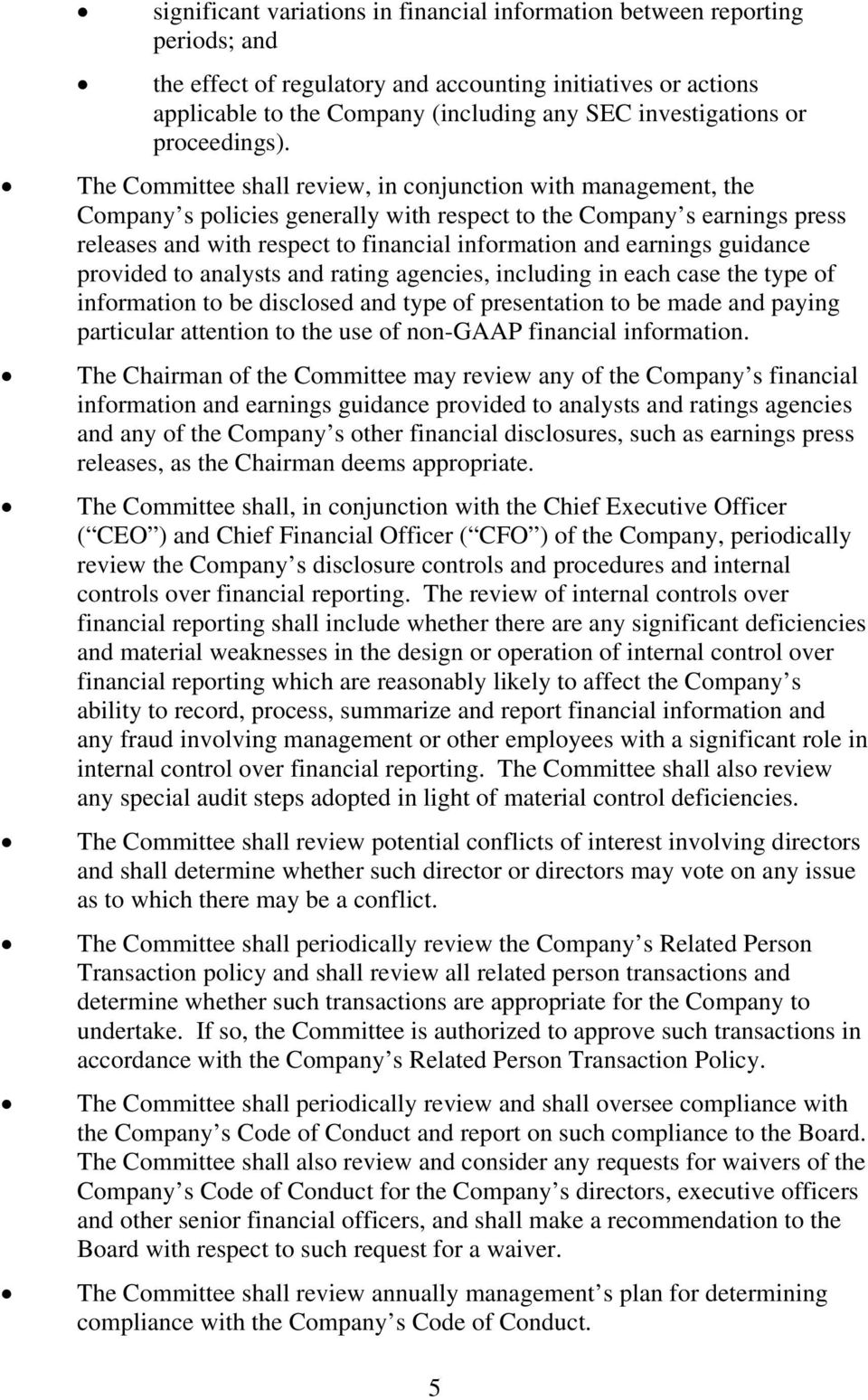 The Committee shall review, in conjunction with management, the Company s policies generally with respect to the Company s earnings press releases and with respect to financial information and
