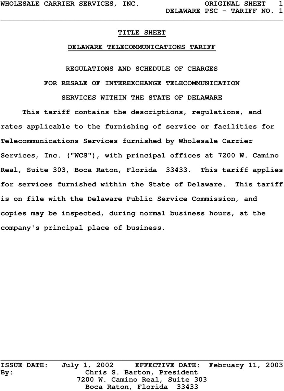DELAWARE This tariff contains the descriptions, regulations, and rates applicable to the furnishing of service or facilities for Telecommunications Services furnished by Wholesale