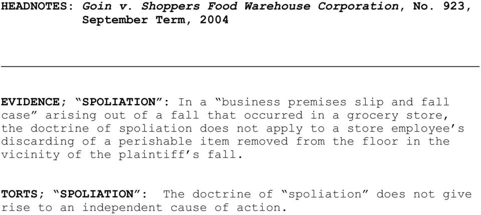 that occurred in a grocery store, the doctrine of spoliation does not apply to a store employee s discarding of a