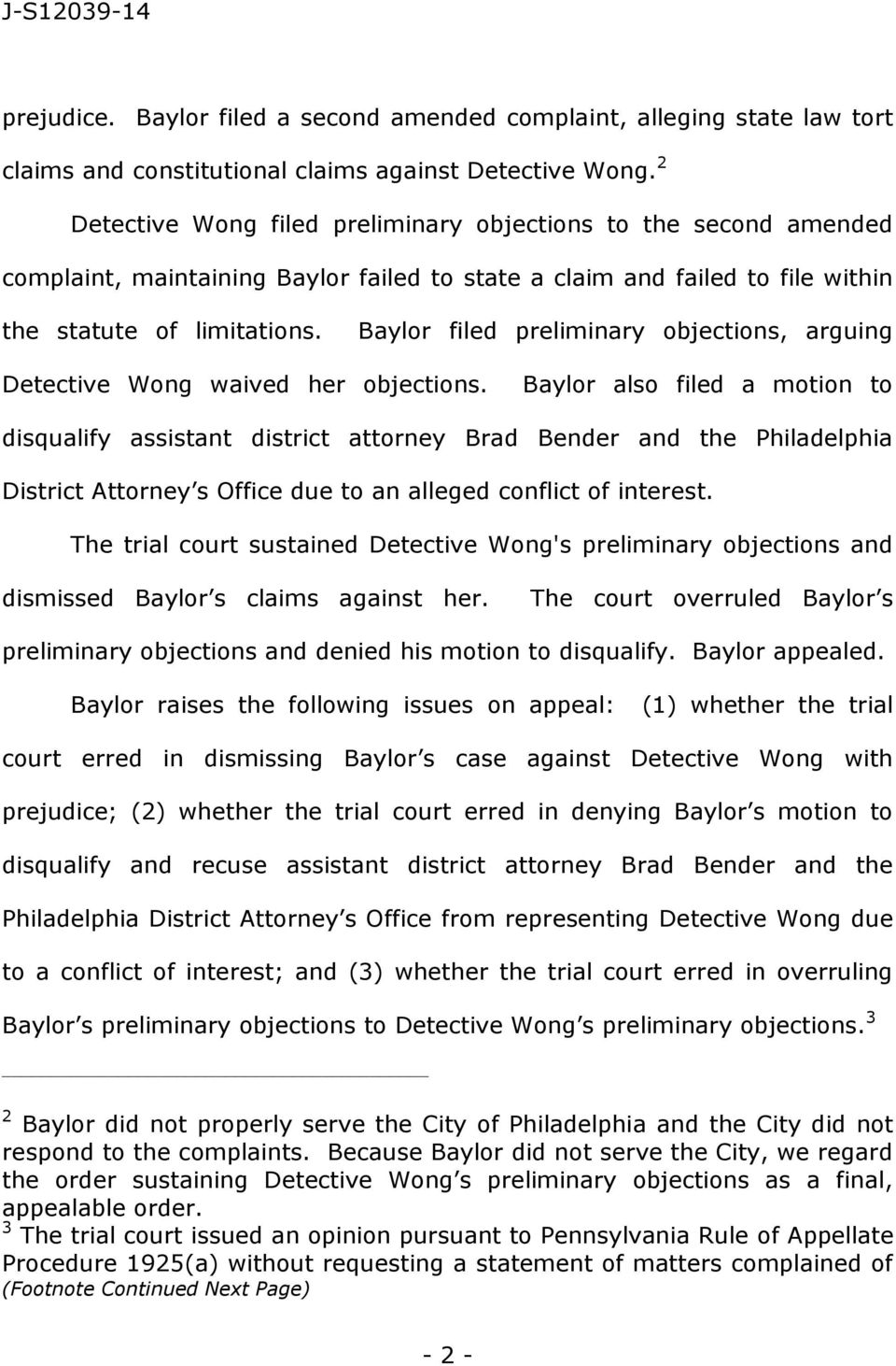 Baylor filed preliminary objections, arguing Detective Wong waived her objections.