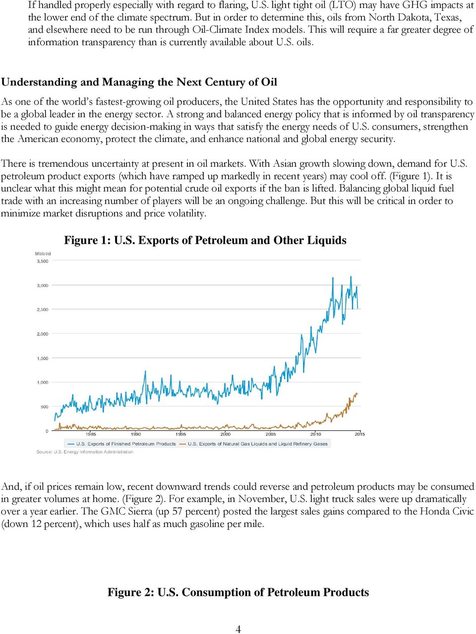 This will require a far greater degree of information transparency than is currently available about U.S. oils.