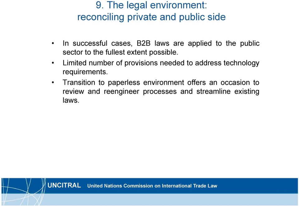 Limited number of provisions needed to address technology requirements.