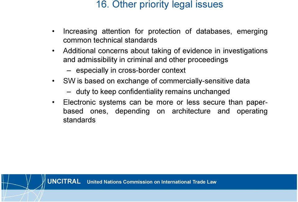 especially in cross-border context SW is based on exchange of commercially-sensitive data duty to keep confidentiality