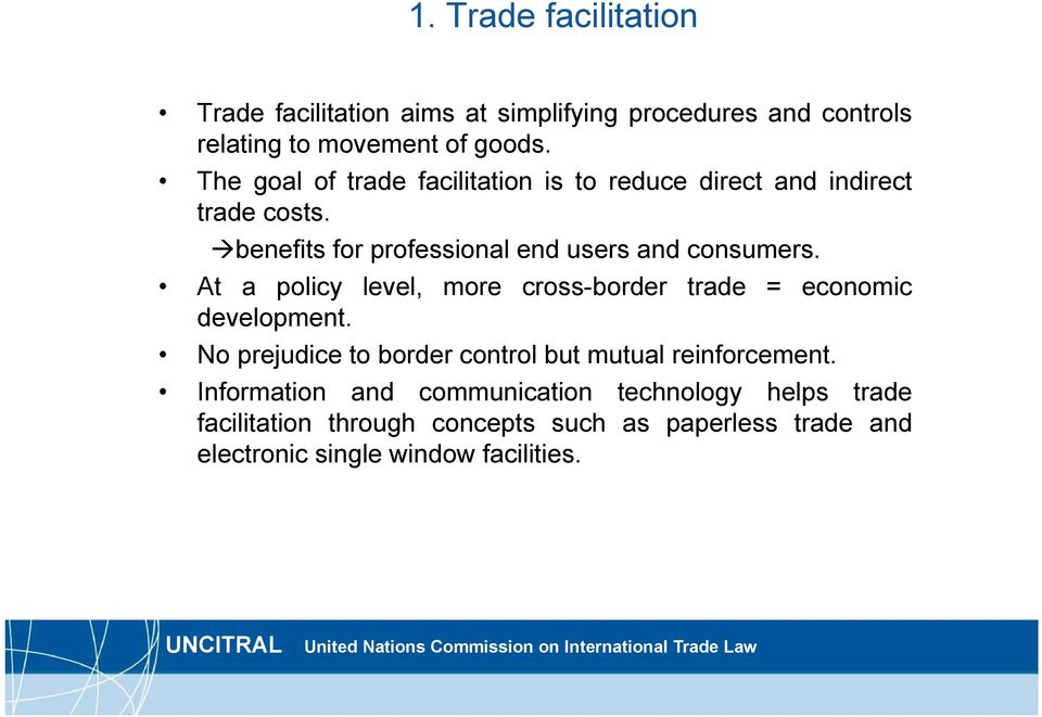 At a policy level, more cross-border trade = economic development. No prejudice to border control but mutual reinforcement.