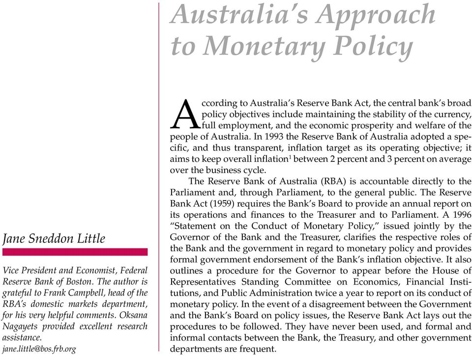 org According to Australia s Reserve Bank Act, the central bank s broad policy objectives include maintaining the stability of the currency, full employment, and the economic prosperity and welfare