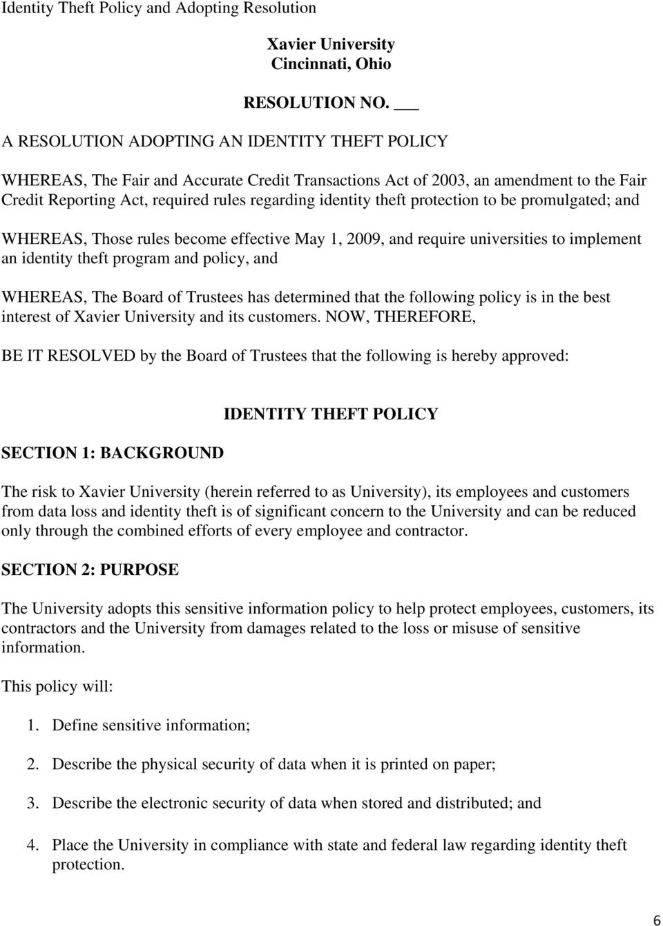 protection to be promulgated; and WHEREAS, Those rules become effective May 1, 2009, and require universities to implement an identity theft program and policy, and WHEREAS, The Board of Trustees has
