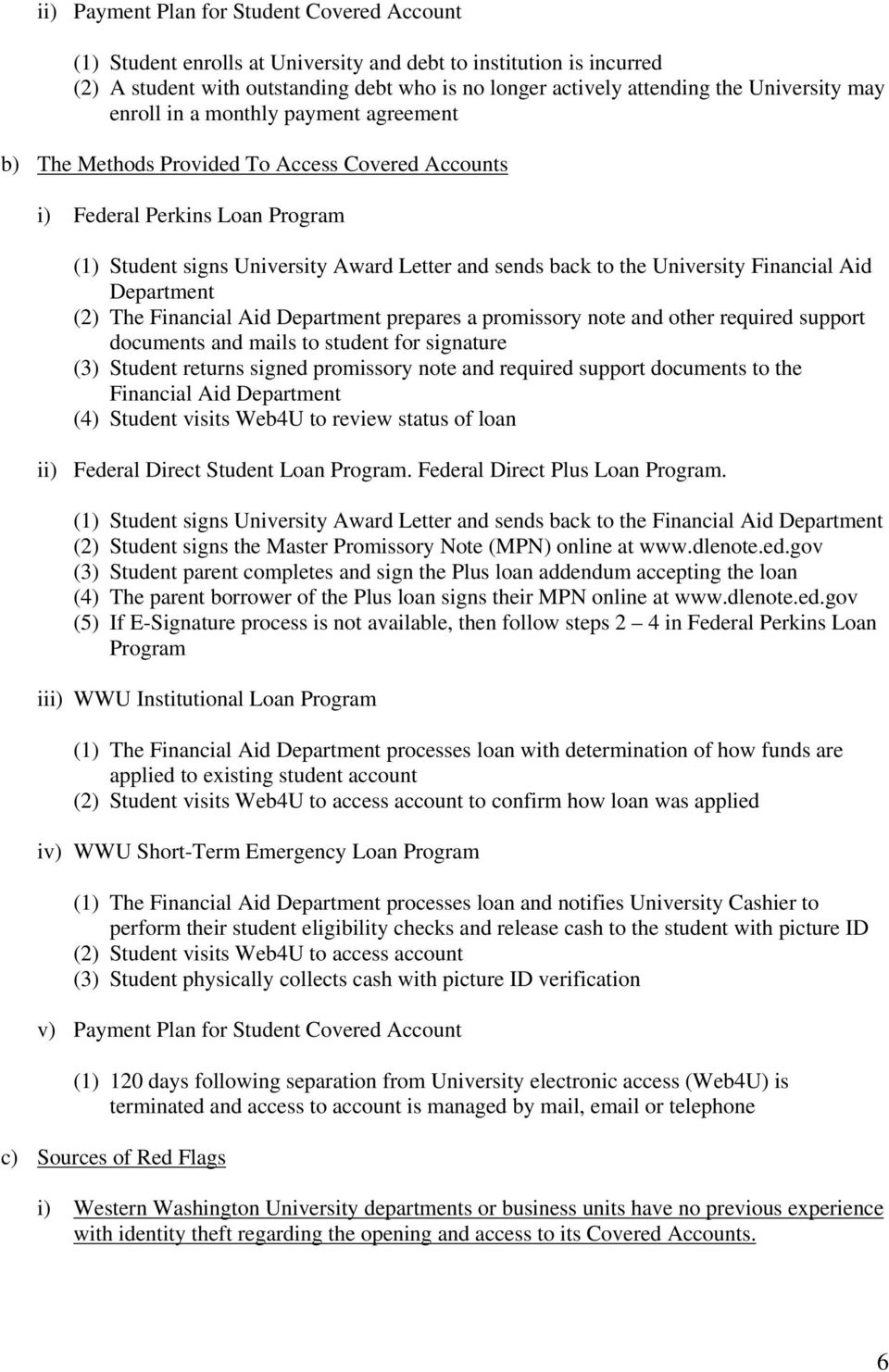 University Financial Aid Department (2) The Financial Aid Department prepares a promissory note and other required support documents and mails to student for signature (3) Student returns signed