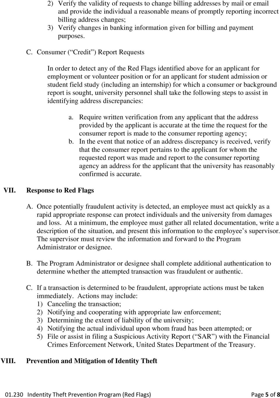 Consumer ( Credit ) Report Requests In order to detect any of the Red Flags identified above for an applicant for employment or volunteer position or for an applicant for student admission or student