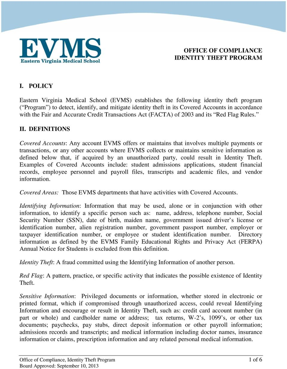 DEFINITIONS Covered Accounts: Any account EVMS offers or maintains that involves multiple payments or transactions, or any other accounts where EVMS collects or maintains sensitive information as