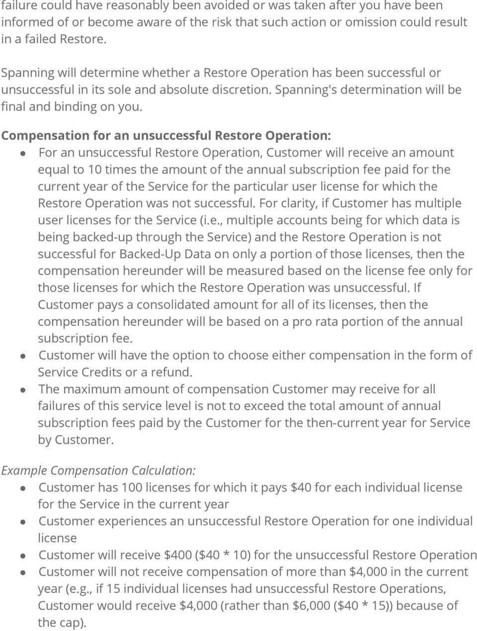 Compensation for an unsuccessful Restore Operation: For an unsuccessful Restore Operation, Customer will receive an amount equal to 10 times the amount of the annual subscription fee paid for the