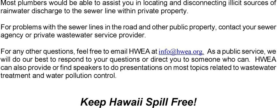 For any other questions, feel free to email HWEA at info@hwea.org.