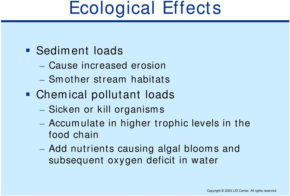 organisms Accumulate in higher trophic levels in the food chain