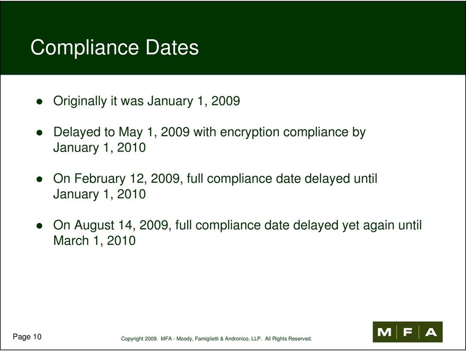 2009, full compliance date delayed until January 1, 2010 On August