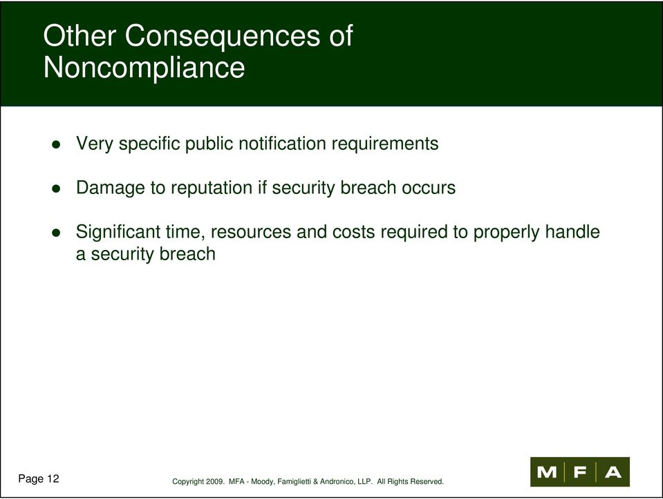 if security breach occurs Significant time, resources