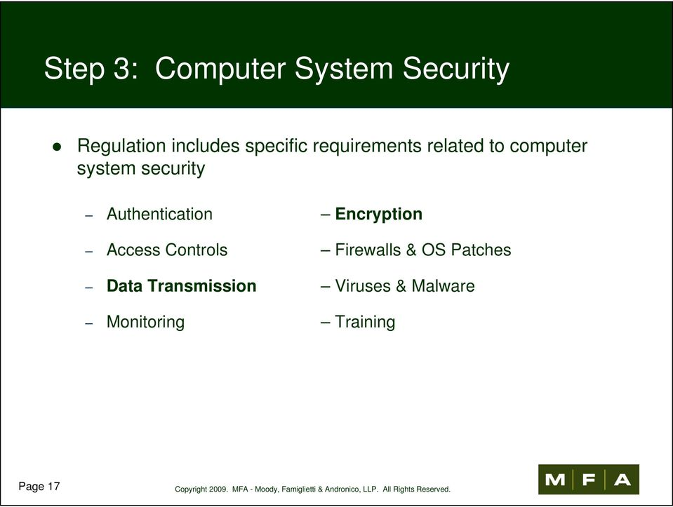 Authentication Encryption Access Controls Firewalls & OS