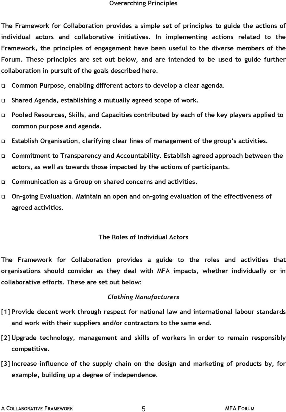 These principles are set out below, and are intended to be used to guide further collaboration in pursuit of the goals described here.