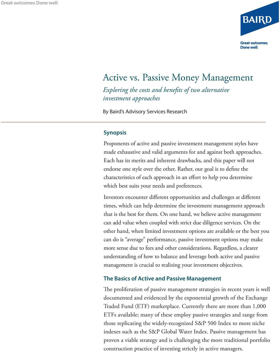 management styles have made exhaustive and valid arguments for and against both approaches. Each has its merits and inherent drawbacks, and this paper will not endorse one style over the other.