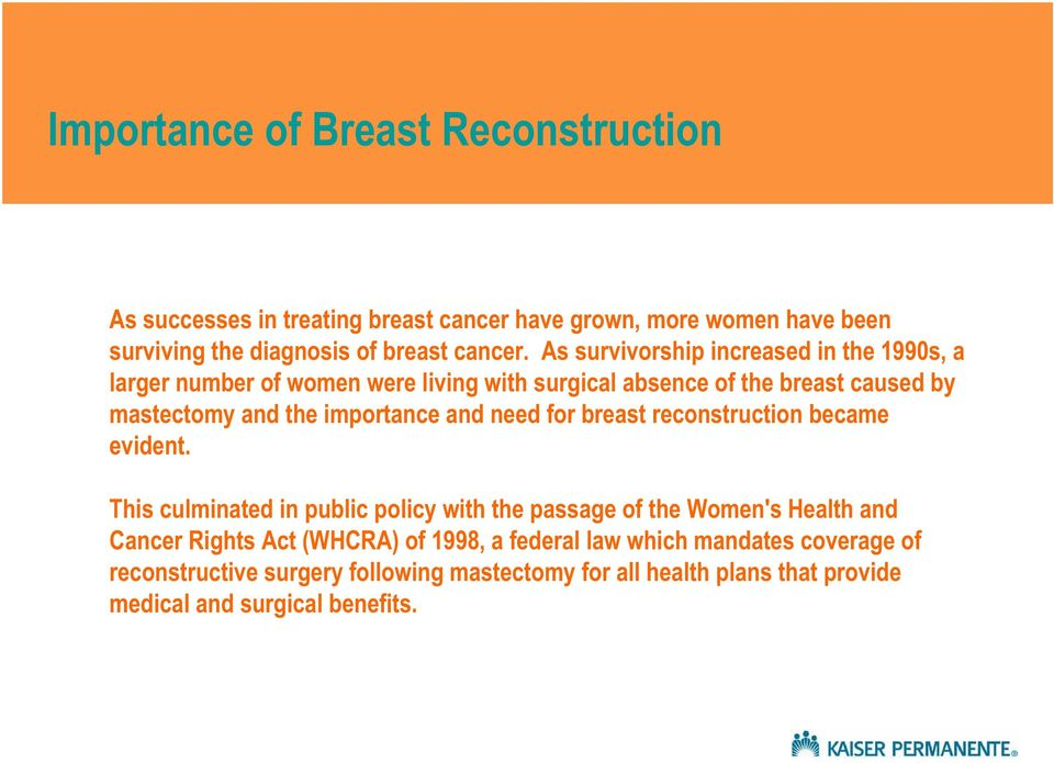 and need for breast reconstruction became evident.