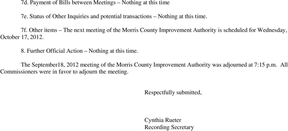 Other items The next meeting of the Morris County Improvement Authority is scheduled for Wednesday, October 17, 2012. 8.