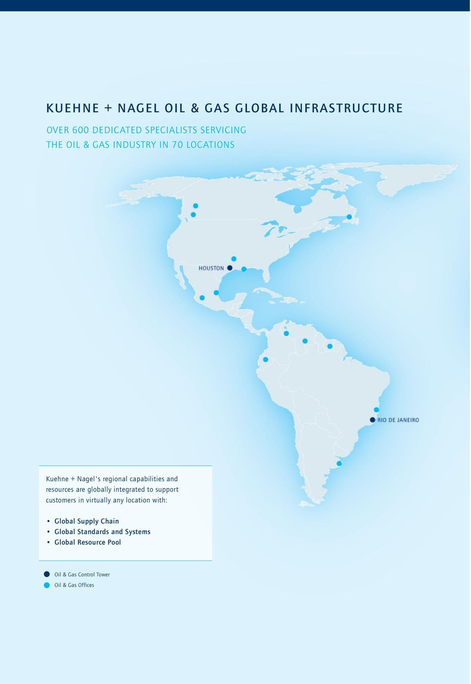 globally integrated to support customers in virtually any location with: Global Supply
