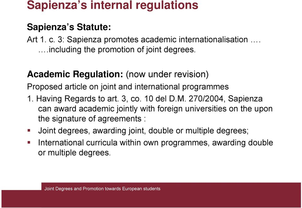 Academic Regulation: (now under revision) Proposed article on joint and international programmes 1. Having Regards to art. 3, co. 10 del D.