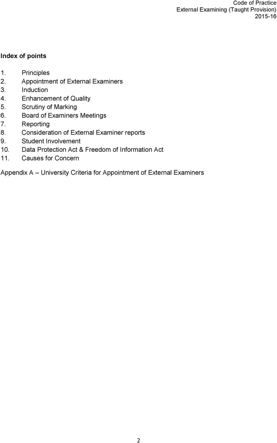 Consideration of External Examiner reports 9. Student Involvement 10.
