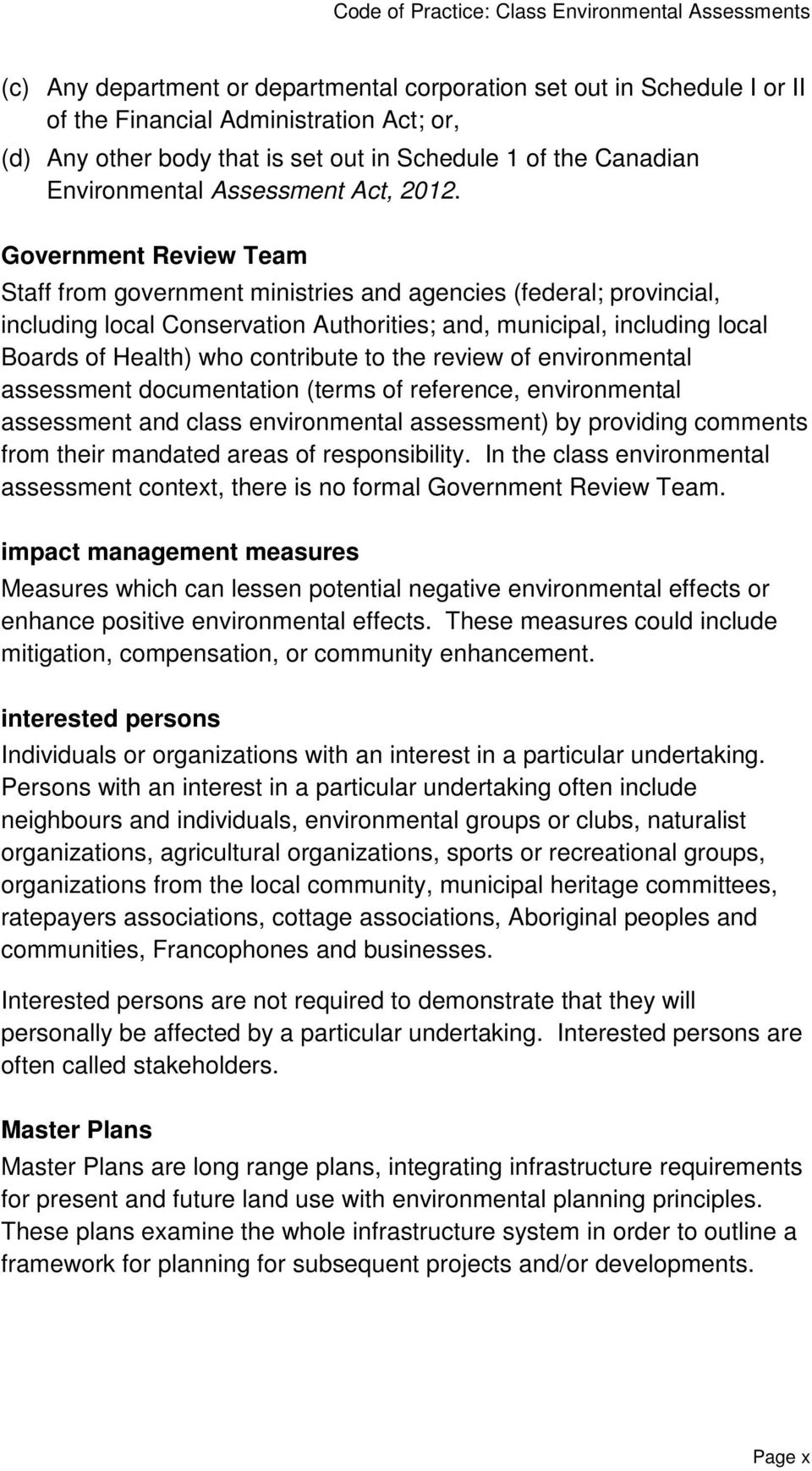 Government Review Team Staff from government ministries and agencies (federal; provincial, including local Conservation Authorities; and, municipal, including local Boards of Health) who contribute