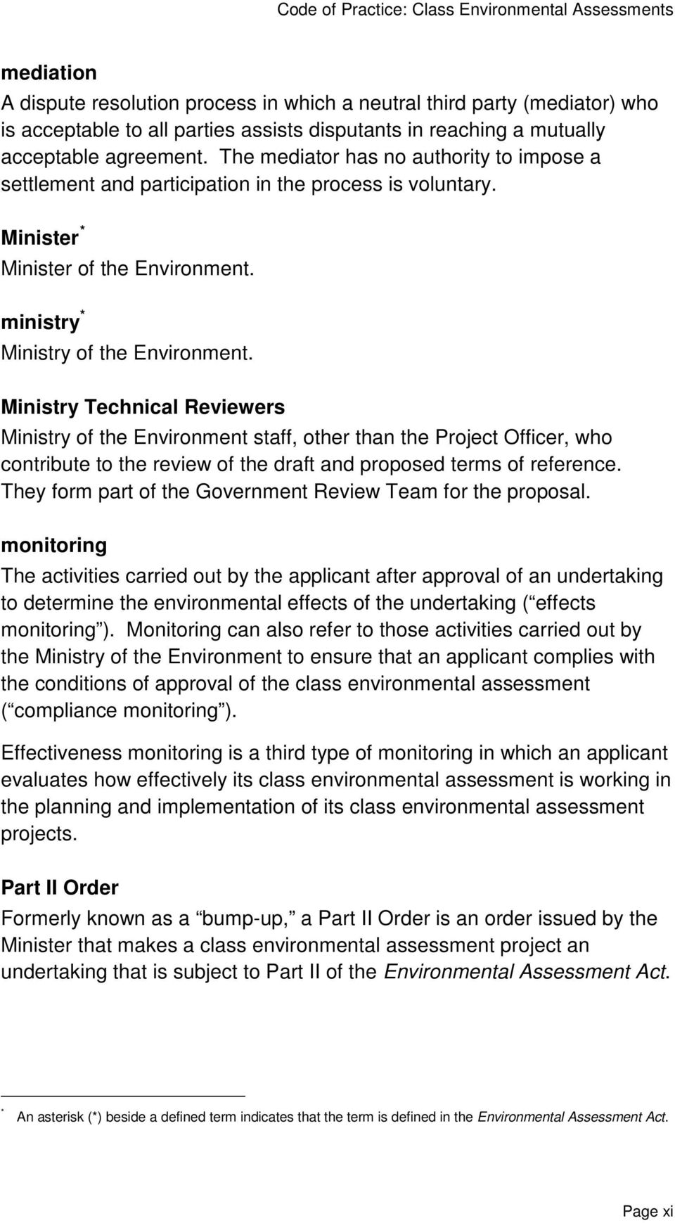 Ministry Technical Reviewers Ministry of the Environment staff, other than the Project Officer, who contribute to the review of the draft and proposed terms of reference.