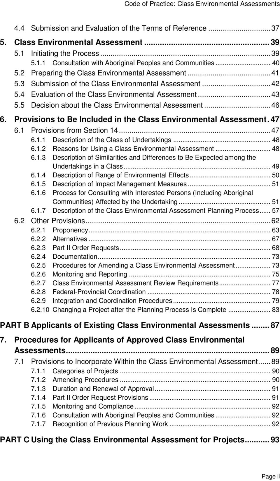5 Decision about the Class Environmental Assessment... 46 6. Provisions to Be Included in the Class Environmental Assessment. 47 6.1 Provisions from Section 14... 47 6.1.1 Description of the Class of Undertakings.