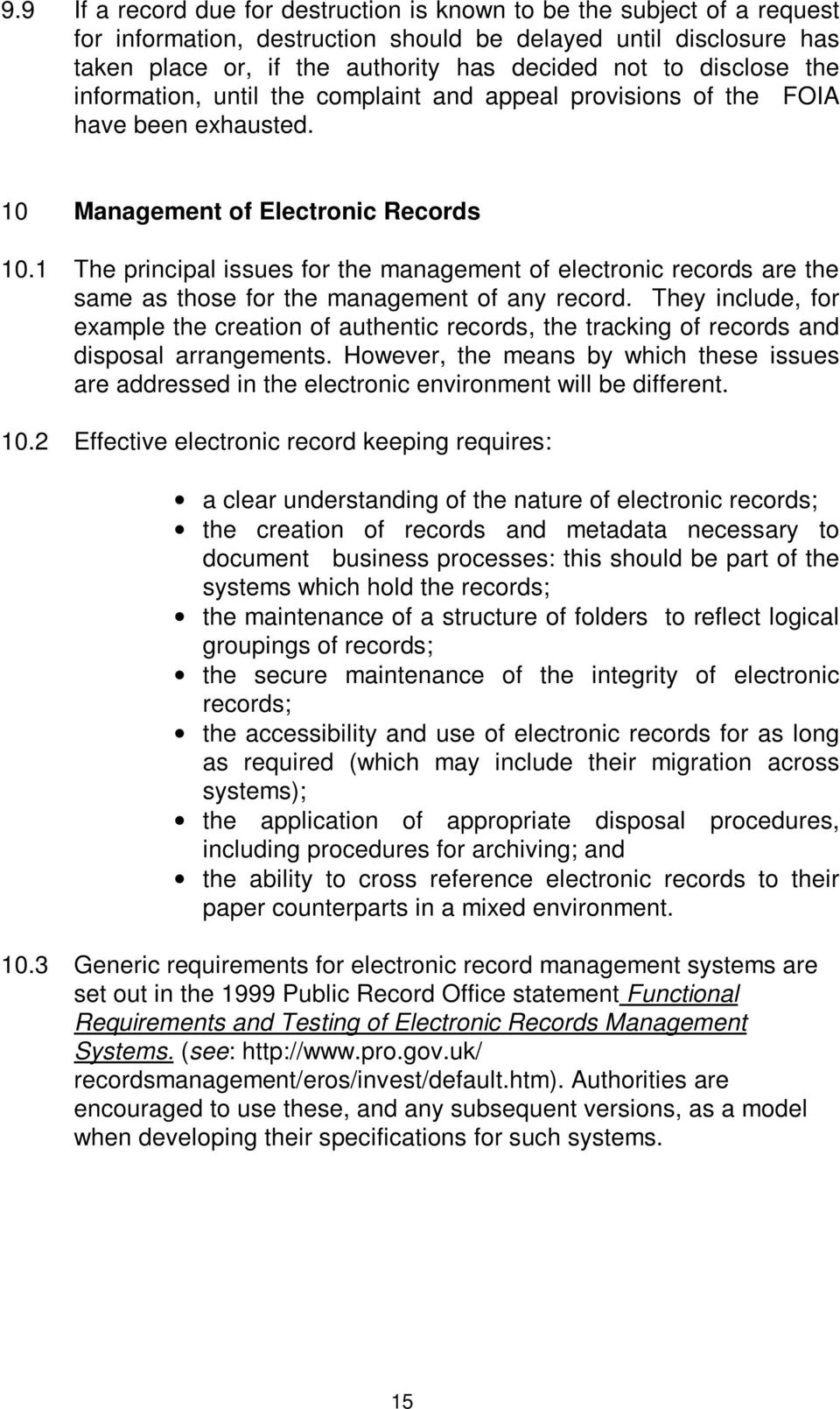 1 The principal issues for the management of electronic records are the same as those for the management of any record.