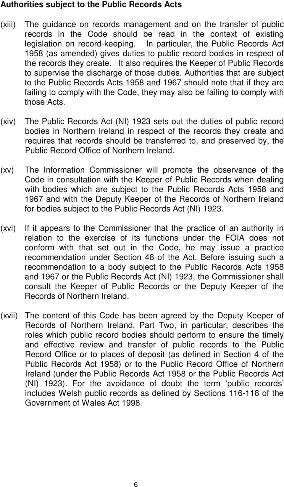It also requires the Keeper of Public Records to supervise the discharge of those duties.