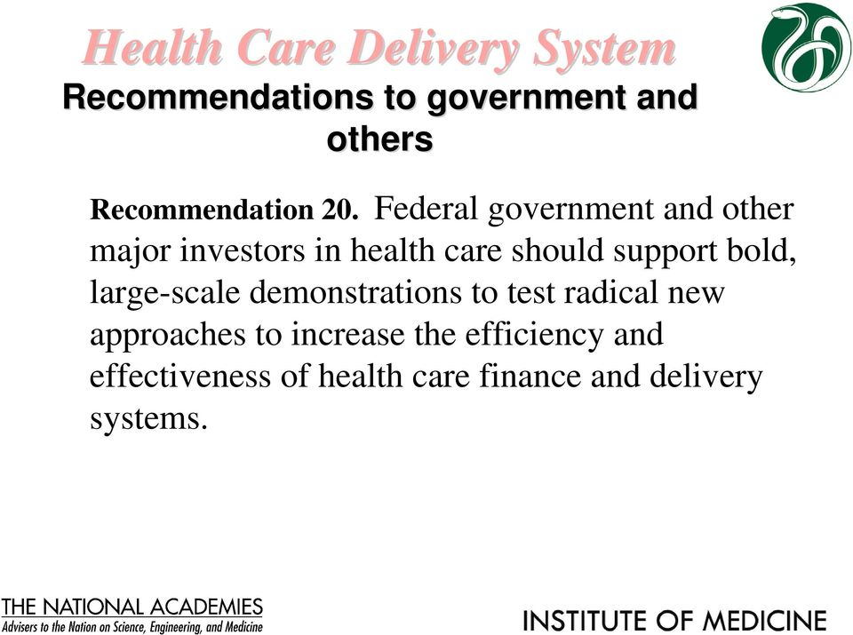 Federal government and other major investors in health care should support
