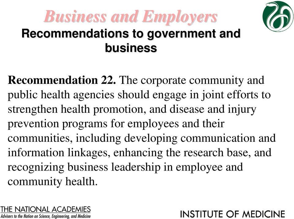 promotion, and disease and injury prevention programs for employees and their communities, including
