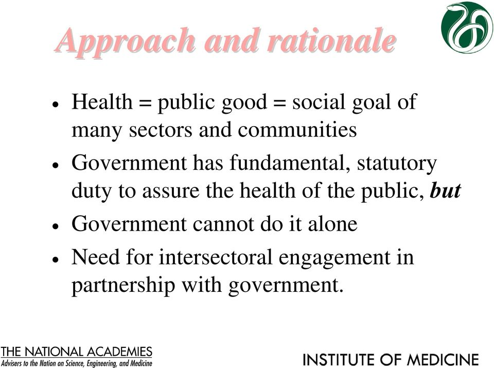 to assure the health of the public, but Government cannot do it