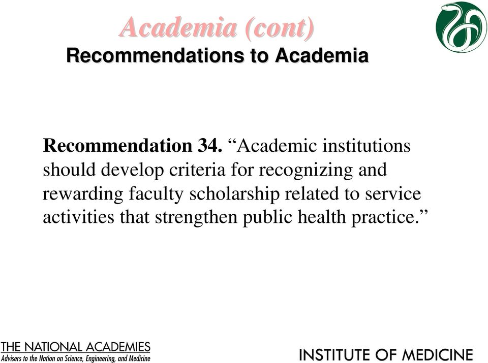 Academic institutions should develop criteria for