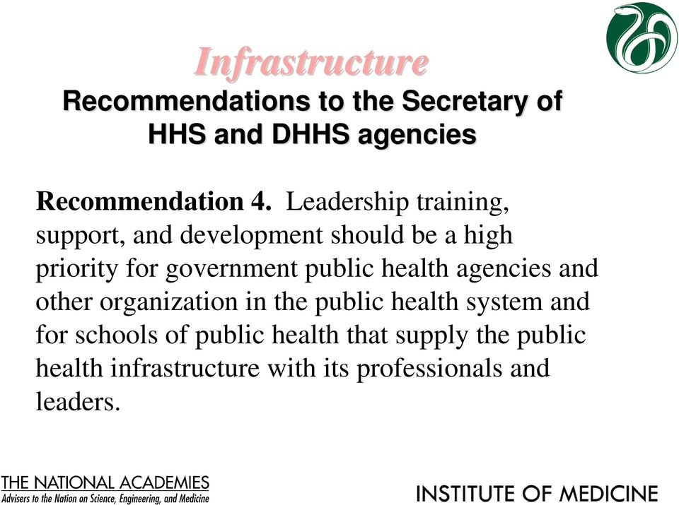 public health agencies and other organization in the public health system and for schools
