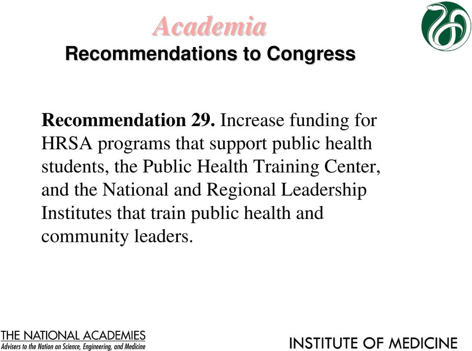 students, the Public Health Training Center, and the National and