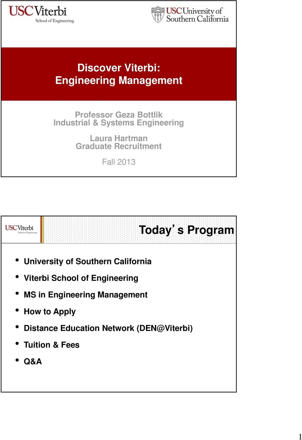 University of Southern California Viterbi School of Engineering MS in Engineering