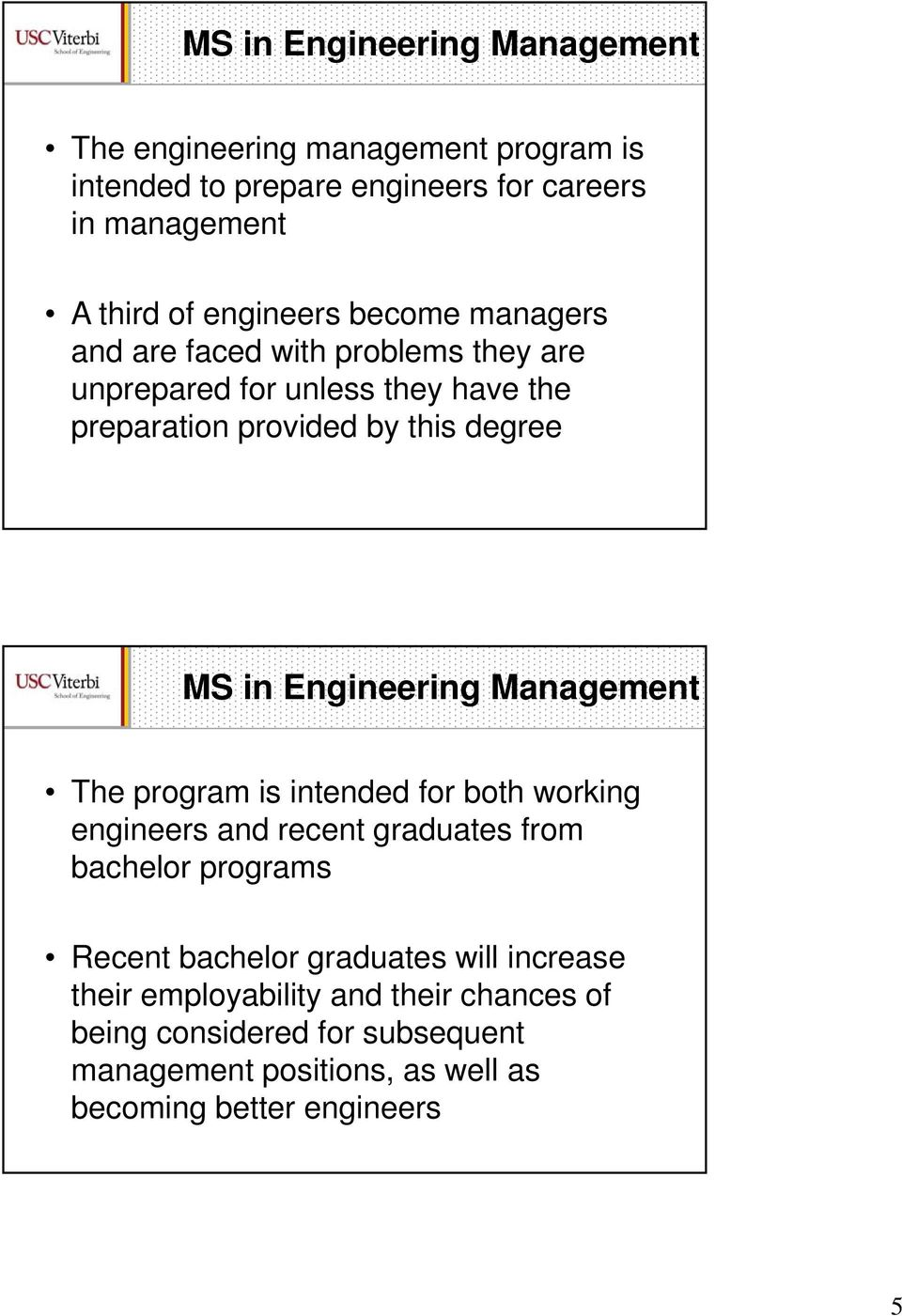 Engineering Management The program is intended for both working engineers and recent graduates from bachelor programs Recent bachelor