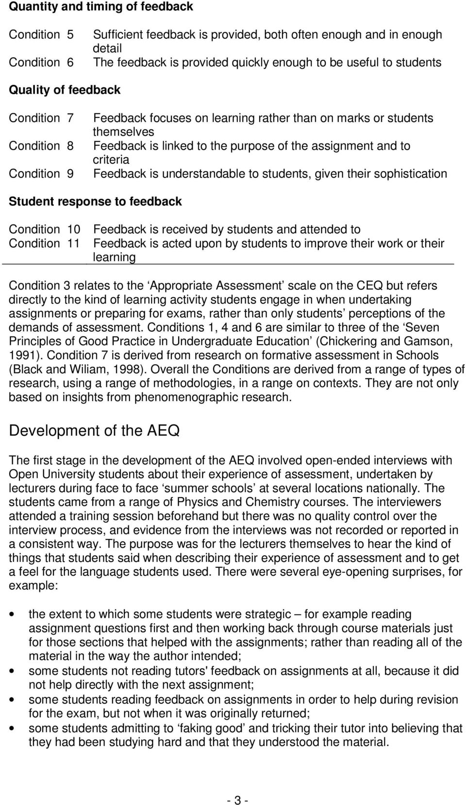 Feedback is understandable to students, given their sophistication Student response to feedback Condition 10 Feedback is received by students and attended to Condition 11 Feedback is acted upon by