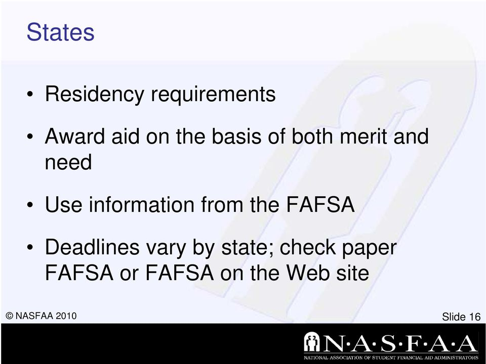 information from the FAFSA Deadlines vary by