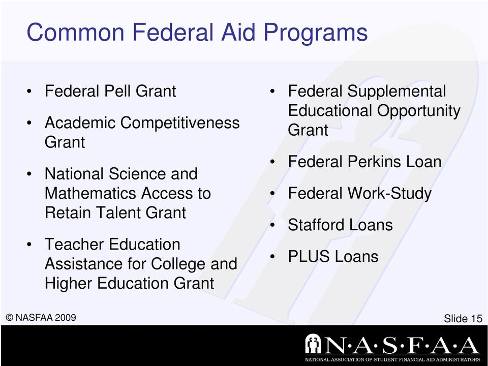 Assistance for College and Higher Education Grant Federal Supplemental Educational