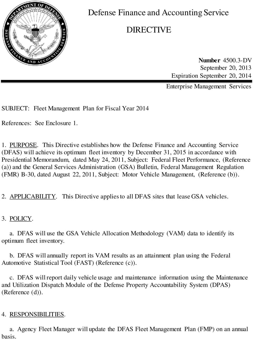 This Directive establishes how the Defense Finance and Accounting Service (DFAS) will achieve its optimum fleet inventory by December 31, 2015 in accordance with Presidential Memorandum, dated May