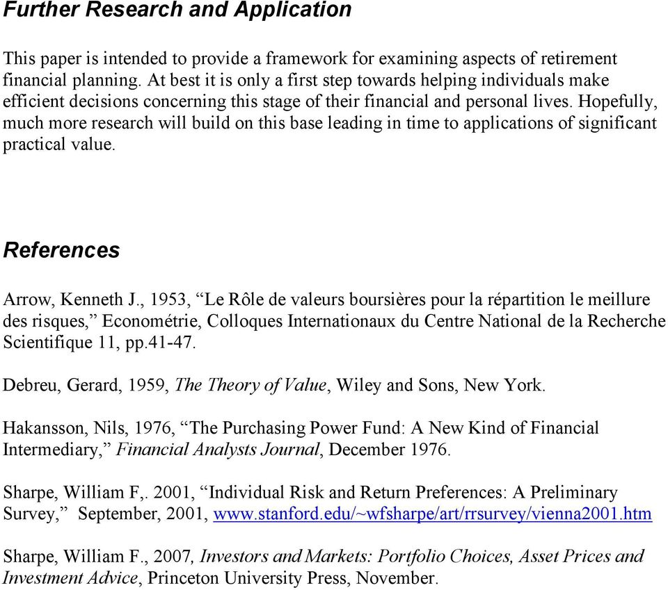 Hopefully, much more research will build on this base leading in time to applications of significant practical value. References Arow, Kenneth J.