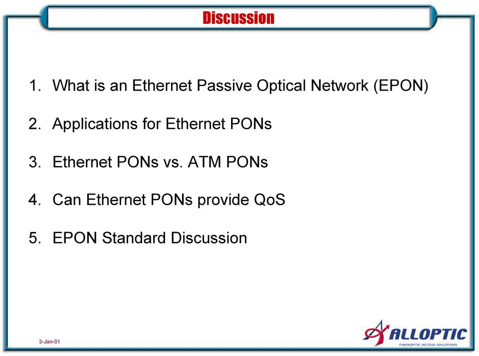 (EPON) 2. Applications for Ethernet PONs 3.