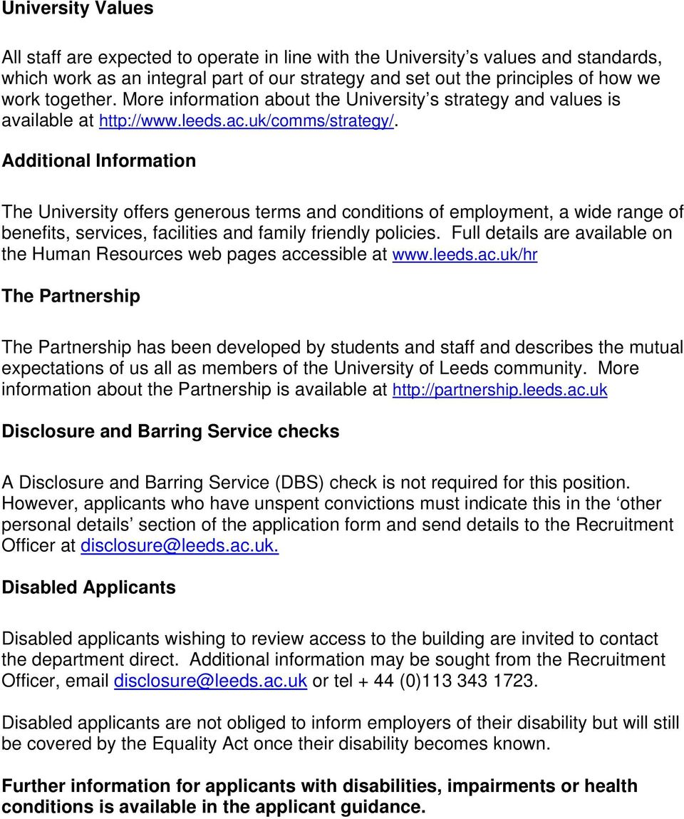 Additional Information The University offers generous terms and conditions of employment, a wide range of benefits, services, facilities and family friendly policies.
