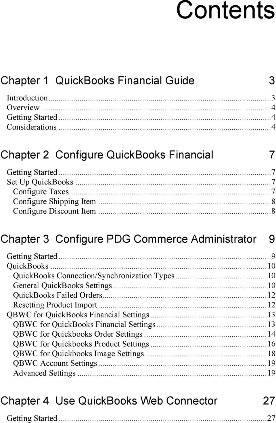 ..10 QuickBooks Connection/Synchronization Types...10 General QuickBooks Settings...10 QuickBooks Failed Orders...12 Resetting Product Import...12 QBWC for QuickBooks Financial Settings.