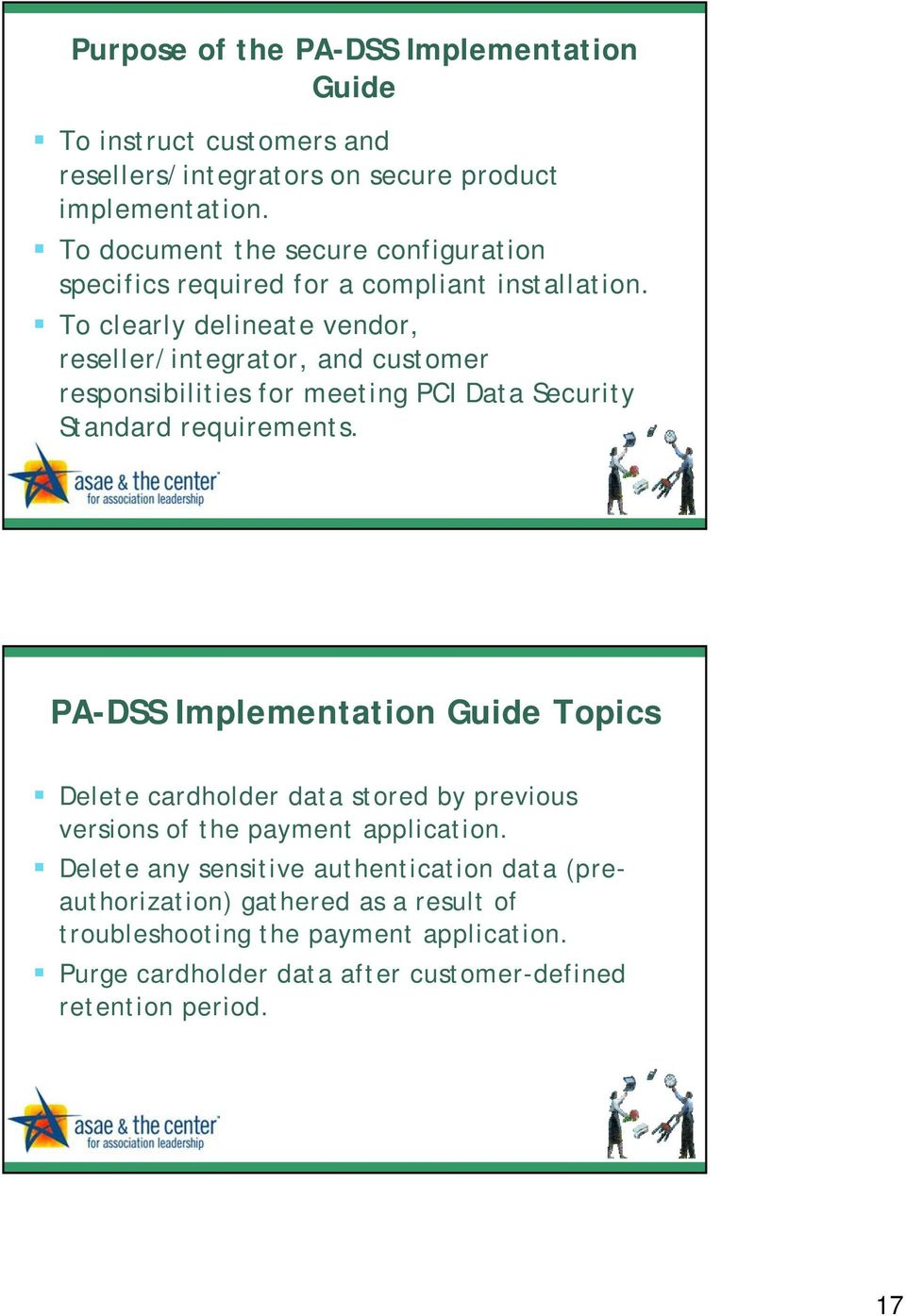 To clearly delineate vendor, reseller/integrator, and customer responsibilities for meeting PCI Data Security Standard requirements.